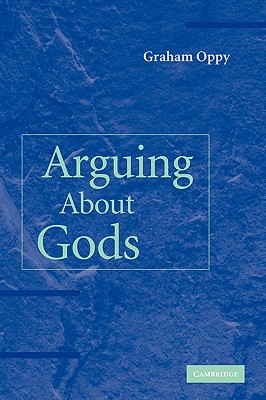 Arguing About Gods By Oppy, Graham Robert