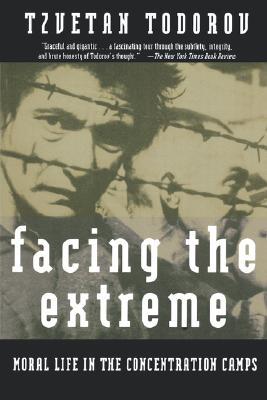 Facing the Extreme By Todorov, Tzvetan/ Pollak, Abigail (TRN)